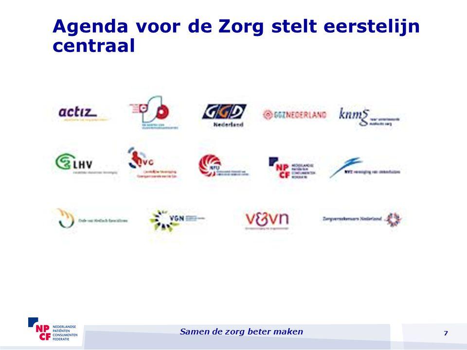 Agenda voor de Zorg stelt eerstelijn centraal 7 Samen de zorg beter maken