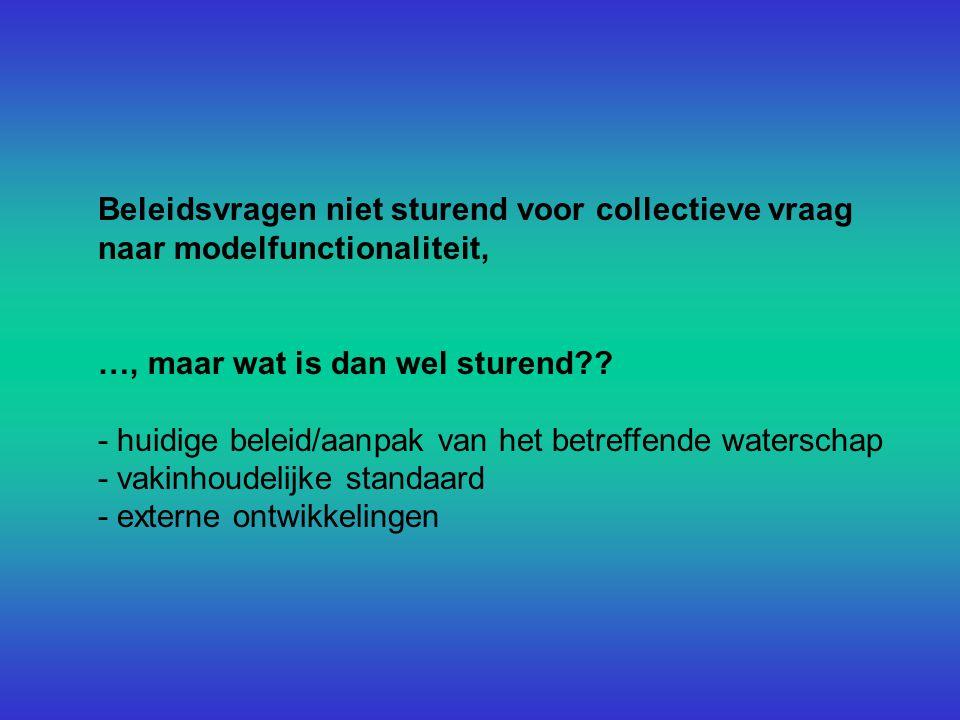 Beleidsvragen niet sturend voor collectieve vraag naar modelfunctionaliteit, …, maar wat is dan wel sturend .