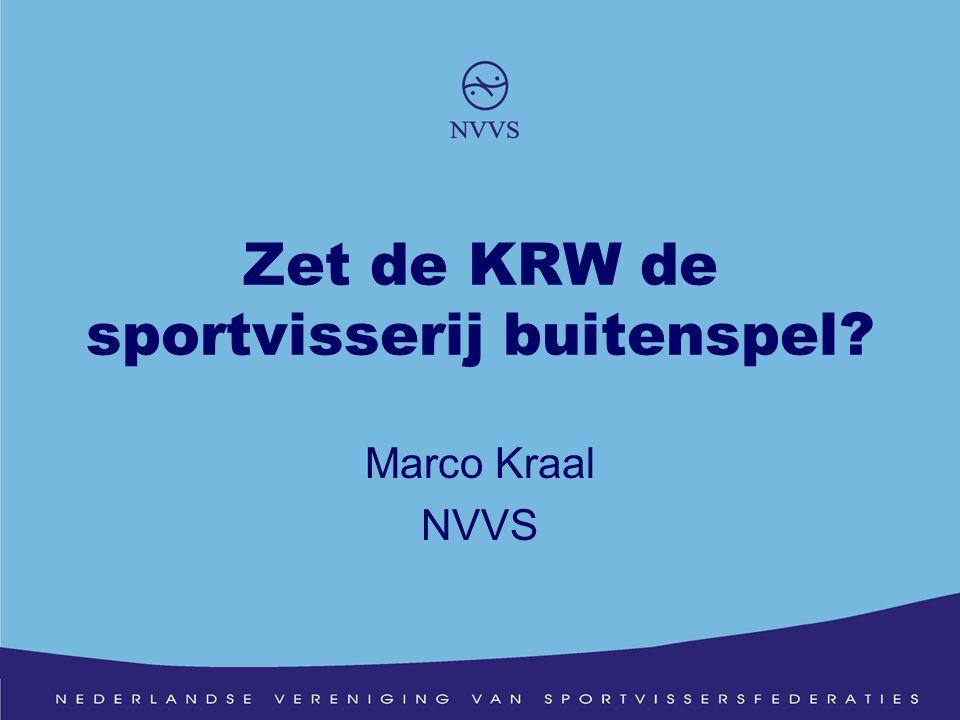 Marco Kraal NVVS Zet de KRW de sportvisserij buitenspel?