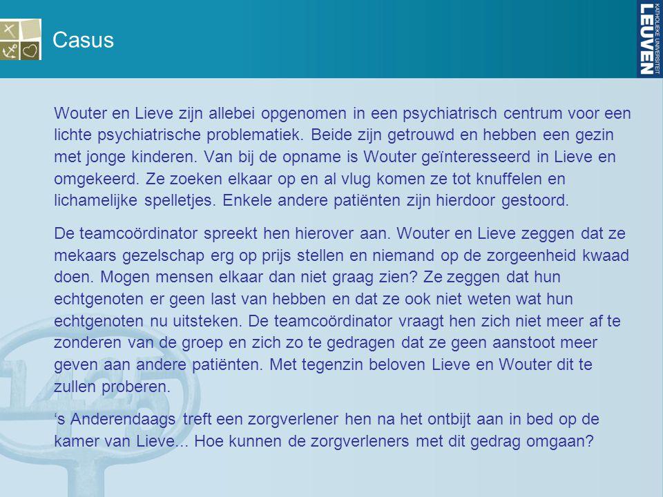 Casus Wouter en Lieve zijn allebei opgenomen in een psychiatrisch centrum voor een lichte psychiatrische problematiek. Beide zijn getrouwd en hebben e