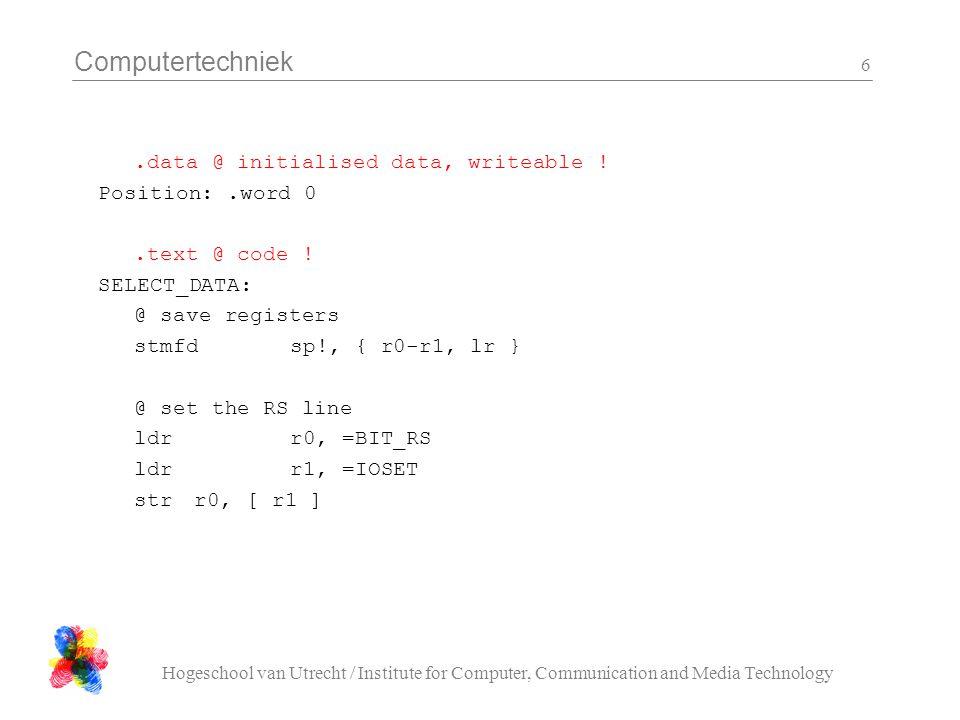 Computertechniek Hogeschool van Utrecht / Institute for Computer, Communication and Media Technology 7 Een interrupt configureren: #include support.h … IRQ_Configure( 5, 0, Timer_Interrupt );