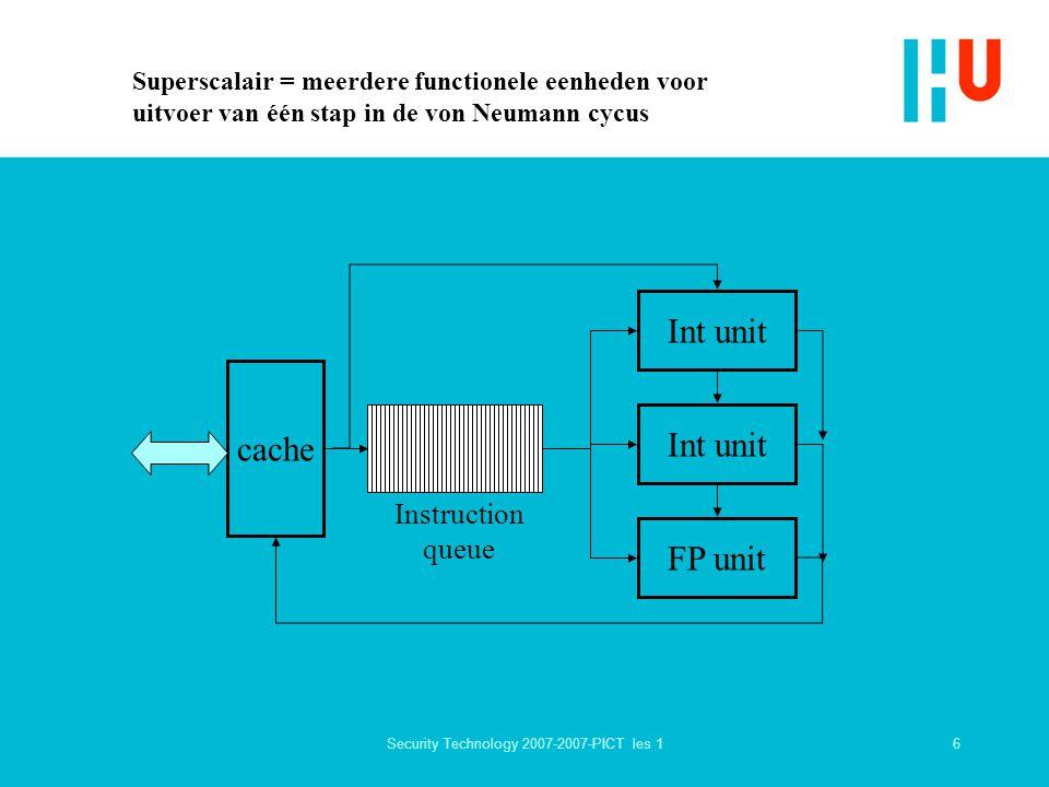 7Security Technology 2007-2007-PICT les 1 Multiprocessors volgens Flynn SISD : single instruction, single data (standard computer) SIMD : single instruction, multiple data (vector computer) MISD : multiple instruction, single data (bv VLIW, ARM shift) MIMD : multiple instruction, multiple data (multiprocessor, network)