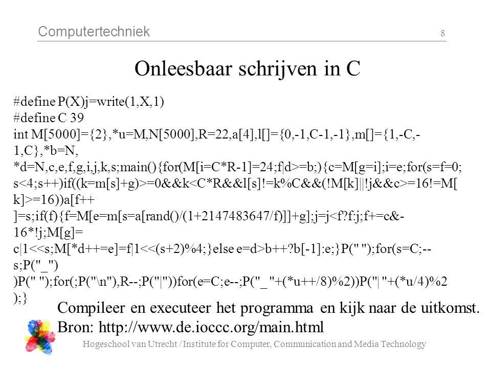 Computertechniek Hogeschool van Utrecht / Institute for Computer, Communication and Media Technology 8 Onleesbaar schrijven in C #define P(X)j=write(1
