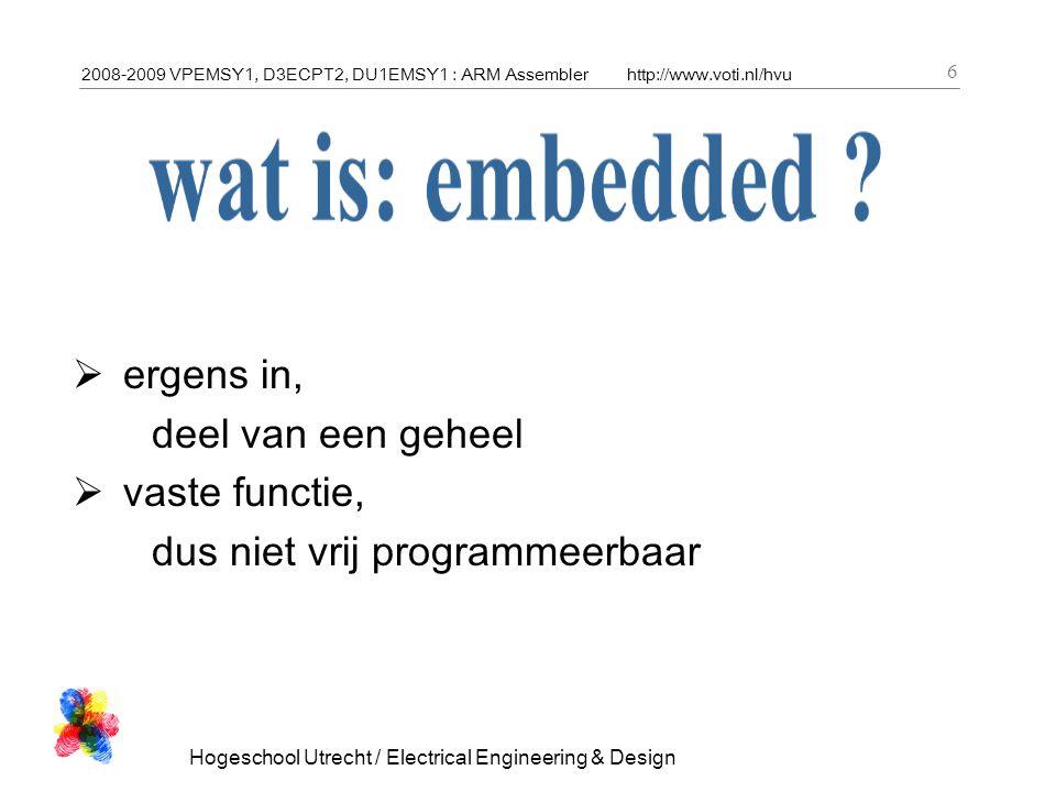 2008-2009 VPEMSY1, D3ECPT2, DU1EMSY1 : ARM Assemblerhttp://www.voti.nl/hvu Hogeschool Utrecht / Electrical Engineering & Design 17 registers en geheugen R0 R1 R2 R3 R4 R5 R6 R7 R8 R9 R10 R11 R12 R13 = SP R14 = LR R15 = PC registers 0000 0000 0001 0000 0002 0000 0003 0000 0004 0000 0005 0000 0006 0000 0007 0000 0008 0000 0009 …….
