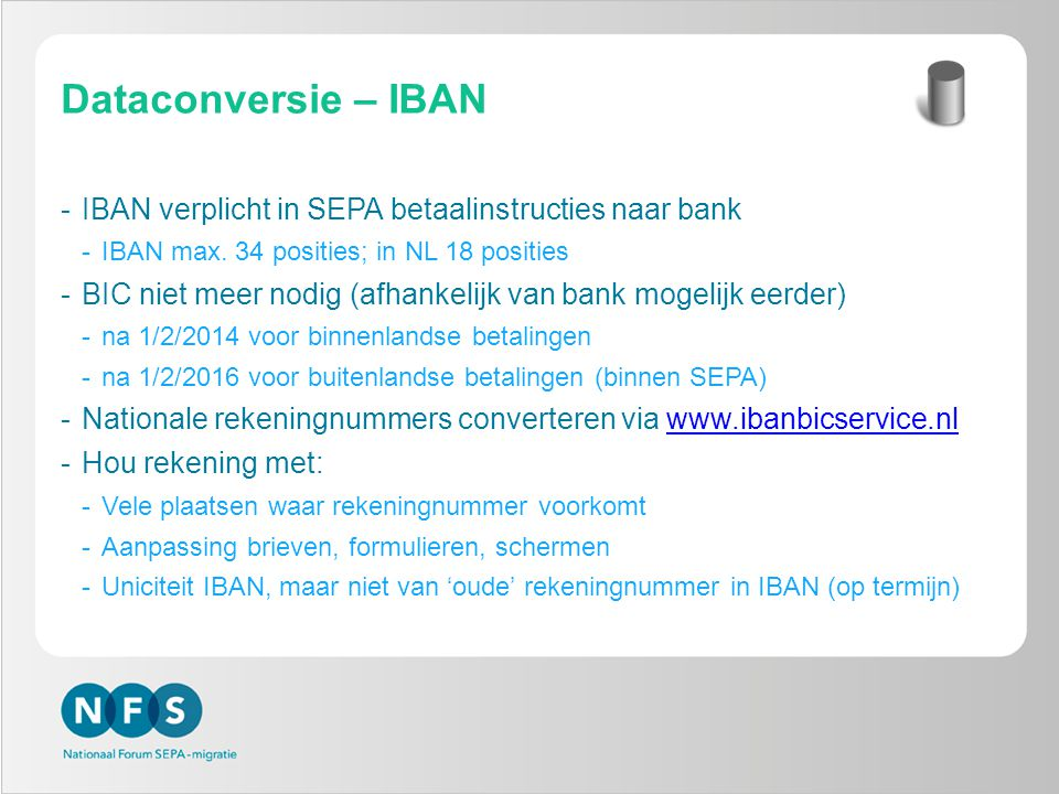 Dataconversie – IBAN -IBAN verplicht in SEPA betaalinstructies naar bank -IBAN max.