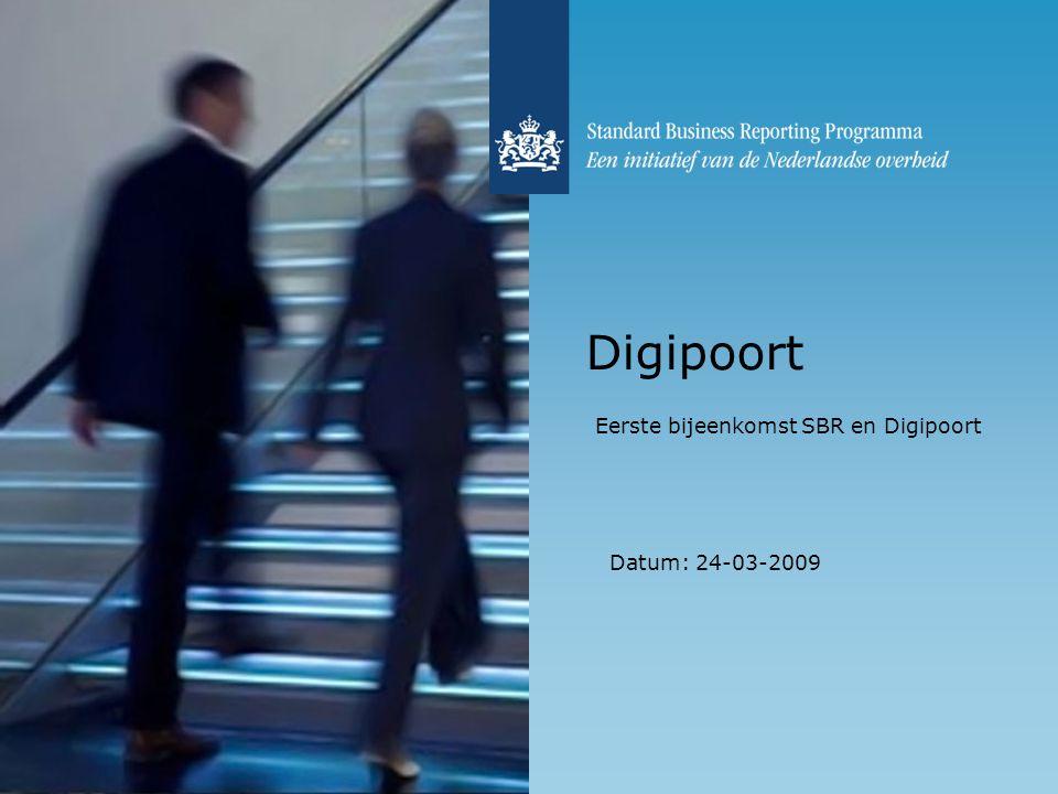 Digipoort Eerste bijeenkomst SBR en Digipoort Datum: 24-03-2009