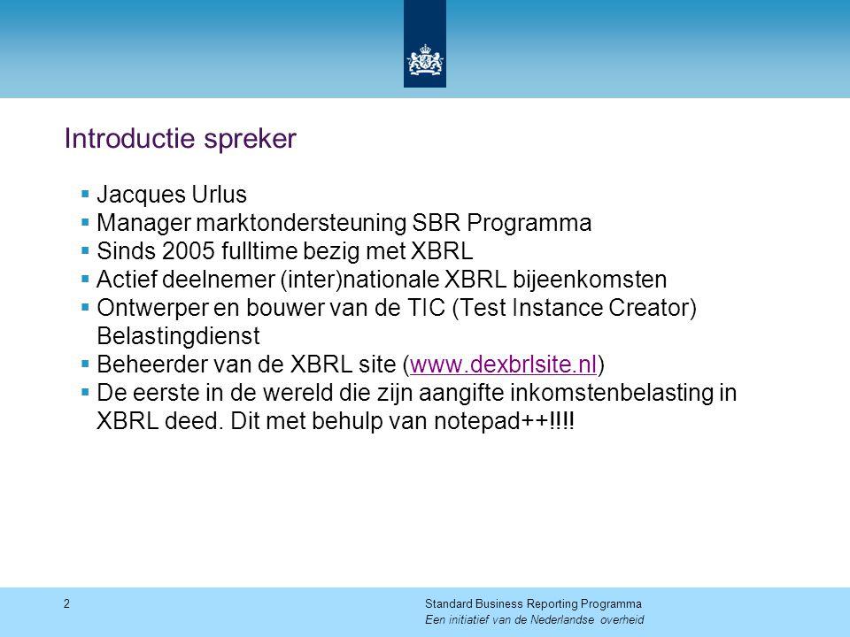 Introductie spreker  Jacques Urlus  Manager marktondersteuning SBR Programma  Sinds 2005 fulltime bezig met XBRL  Actief deelnemer (inter)national