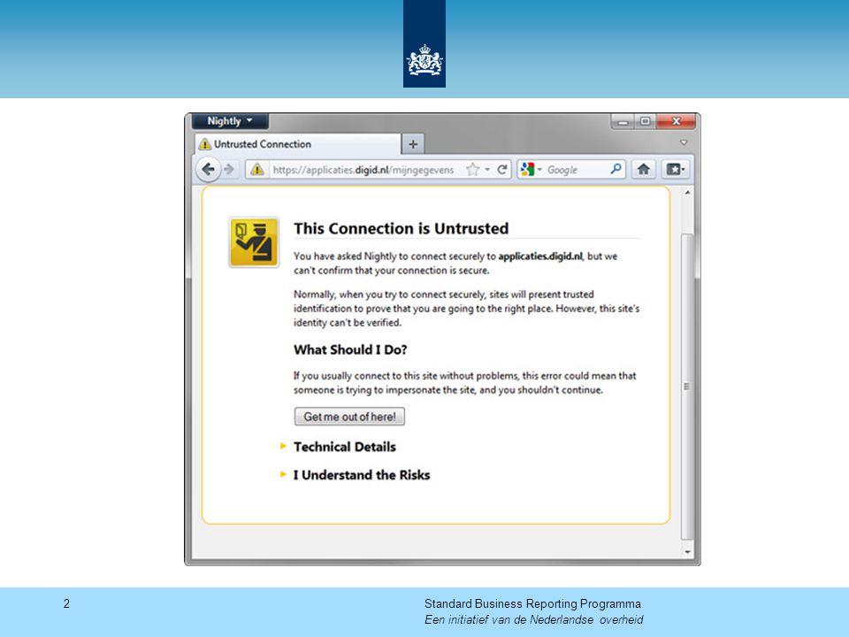 2Standard Business Reporting Programma Een initiatief van de Nederlandse overheid