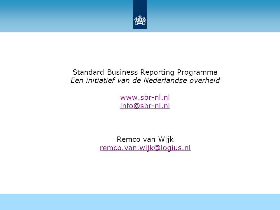 Standard Business Reporting Programma Een initiatief van de Nederlandse overheid www.sbr-nl.nl info@sbr-nl.nl Remco van Wijk remco.van.wijk@logius.nl