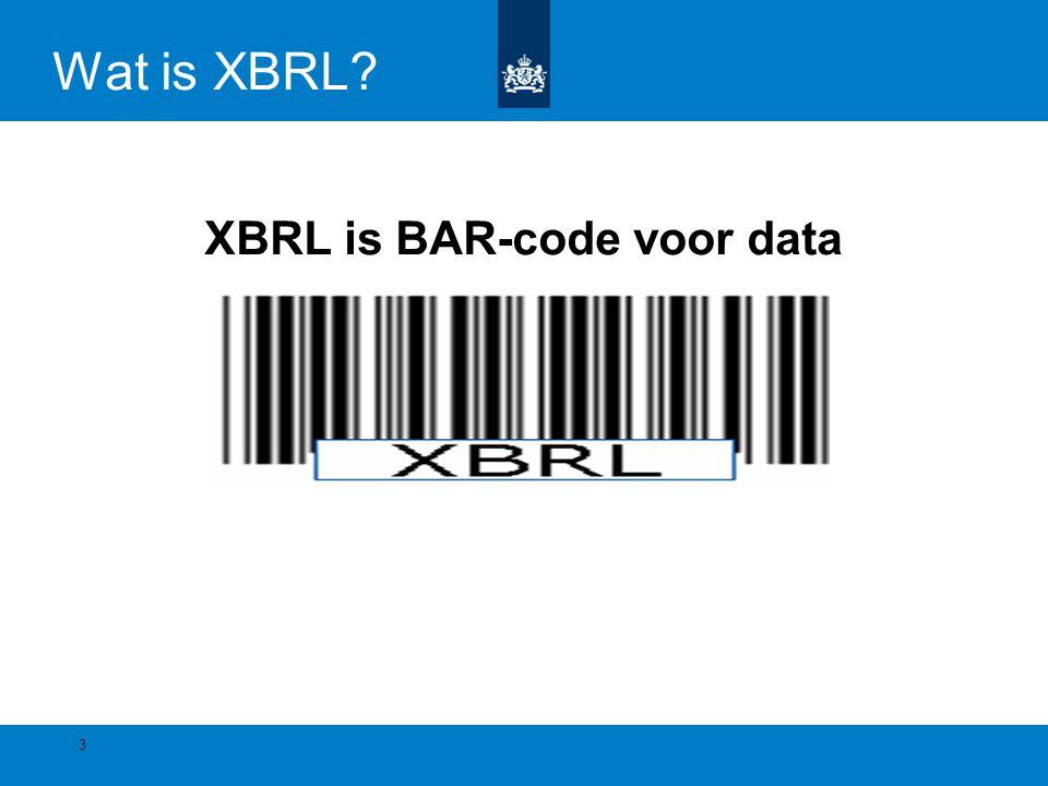 Wat is XBRL? XBRL is BAR-code voor data 3