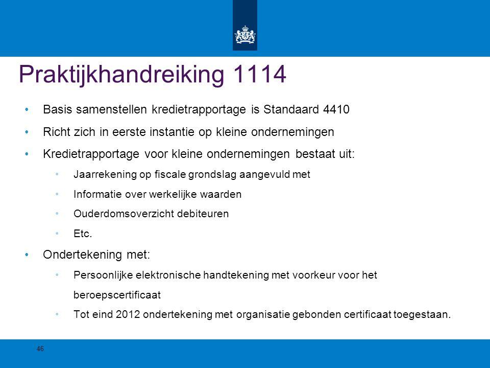 Praktijkhandreiking 1114 Basis samenstellen kredietrapportage is Standaard 4410 Richt zich in eerste instantie op kleine ondernemingen Kredietrapporta