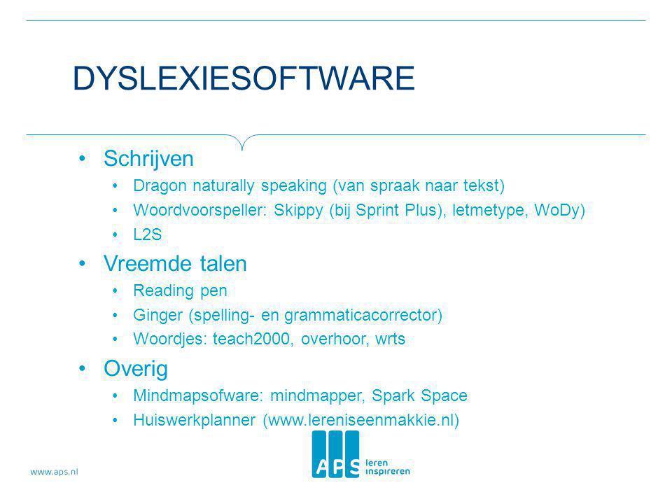 DYSLEXIESOFTWARE Schrijven Dragon naturally speaking (van spraak naar tekst) Woordvoorspeller: Skippy (bij Sprint Plus), letmetype, WoDy) L2S Vreemde