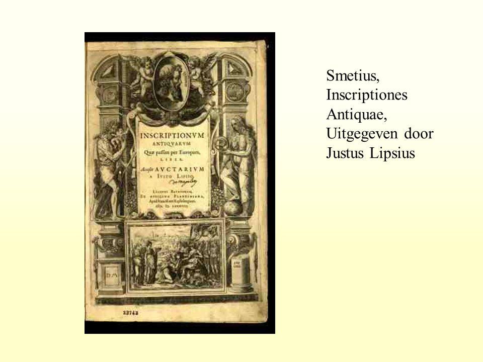 Smetius, Inscriptiones Antiquae, Uitgegeven door Justus Lipsius