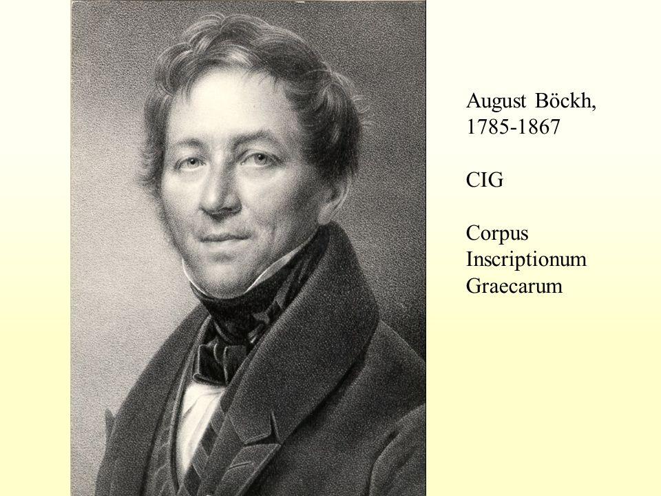 August Böckh, 1785-1867 CIG Corpus Inscriptionum Graecarum