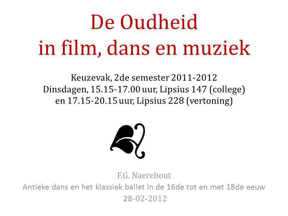 De Oudheid in film, dans en muziek Keuzevak, 2de semester 2011-2012 Dinsdagen, 15.15-17.00 uur, Lipsius 147 (college) en 17.15-20.15 uur, Lipsius 228 (vertoning) F.G.