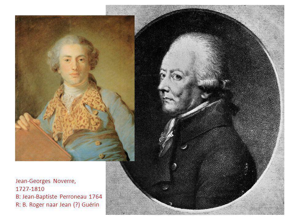Jean-Georges Noverre, 1727-1810 B: Jean-Baptiste Perroneau 1764 R: B. Roger naar Jean (?) Guérin
