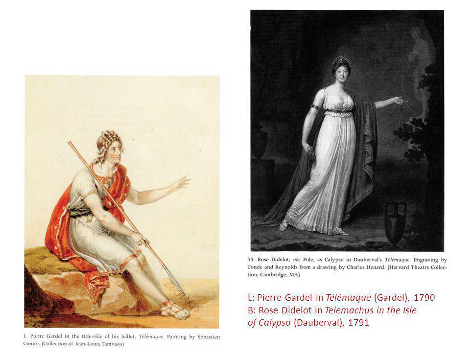 L: Pierre Gardel in Télémaque (Gardel), 1790 B: Rose Didelot in Telemachus in the Isle of Calypso (Dauberval), 1791