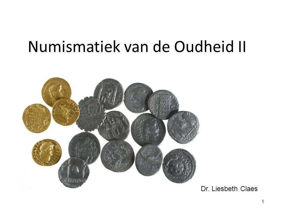 Numismatiek van de Oudheid II Dr. Liesbeth Claes 1