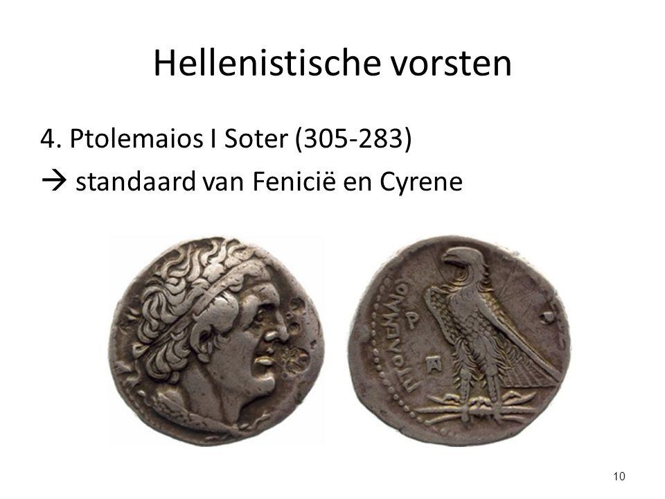 Hellenistische vorsten 4. Ptolemaios I Soter (305-283)  standaard van Fenicië en Cyrene 10