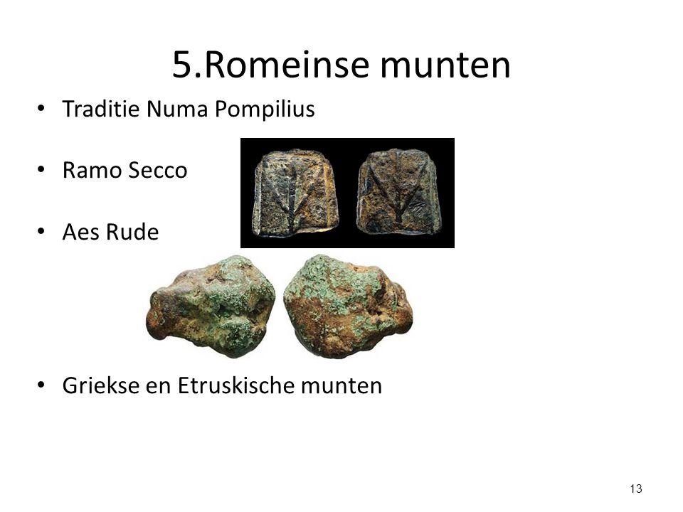 5.Romeinse munten Traditie Numa Pompilius Ramo Secco Aes Rude Griekse en Etruskische munten 13