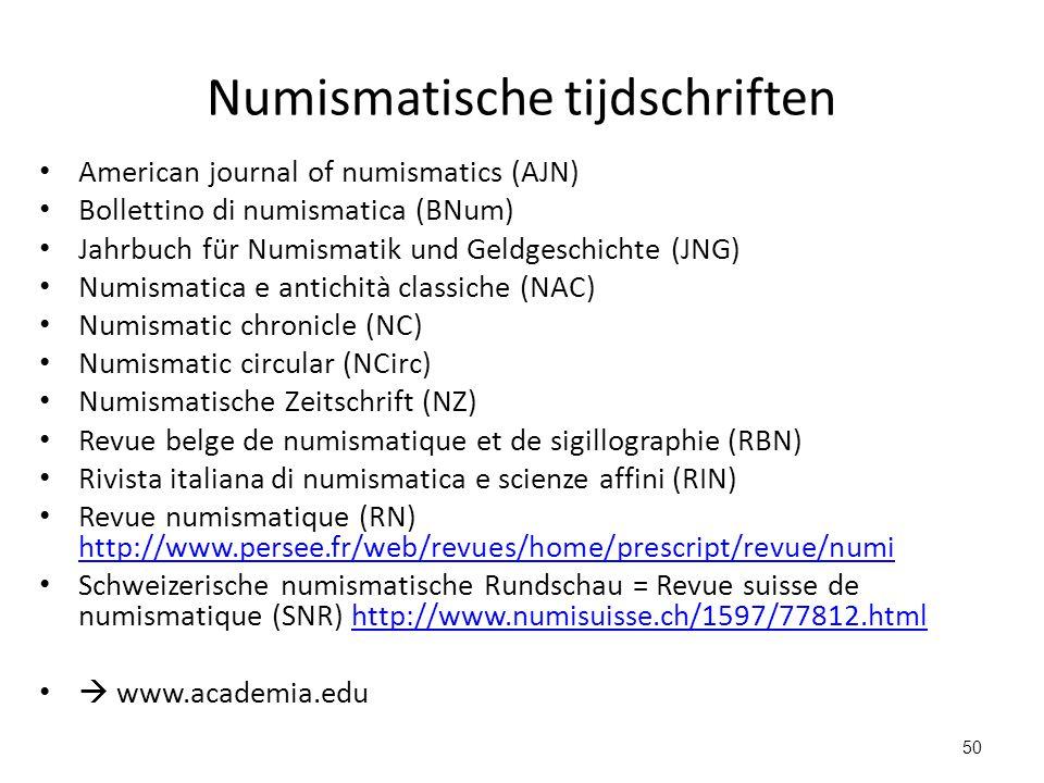 American journal of numismatics (AJN) Bollettino di numismatica (BNum) Jahrbuch für Numismatik und Geldgeschichte (JNG) Numismatica e antichità classi