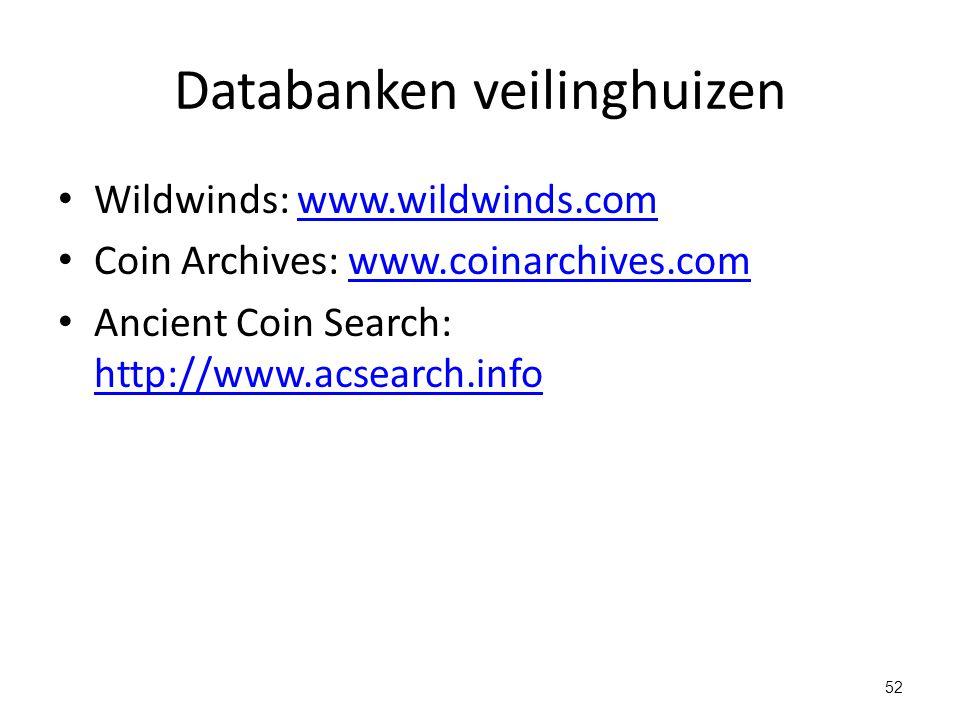 Databanken veilinghuizen Wildwinds: www.wildwinds.comwww.wildwinds.com Coin Archives: www.coinarchives.comwww.coinarchives.com Ancient Coin Search: ht