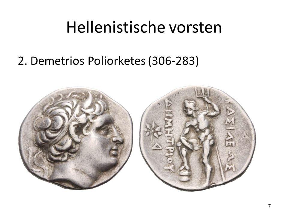 Hellenistische vorsten 2. Demetrios Poliorketes (306-283) 7