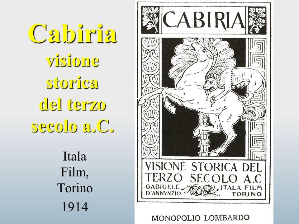 Cabiria visione storica del terzo secolo a.C. Itala Film, Torino 1914