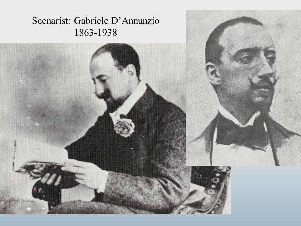 Scenarist: Gabriele D'Annunzio 1863-1938