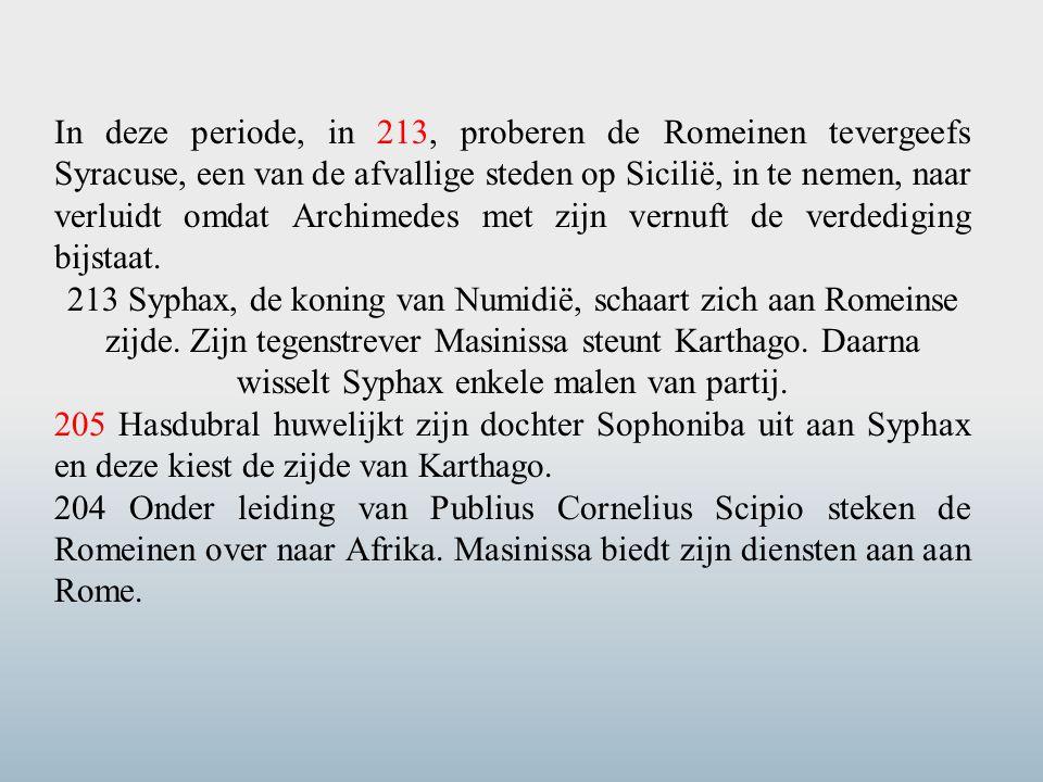 In deze periode, in 213, proberen de Romeinen tevergeefs Syracuse, een van de afvallige steden op Sicilië, in te nemen, naar verluidt omdat Archimedes