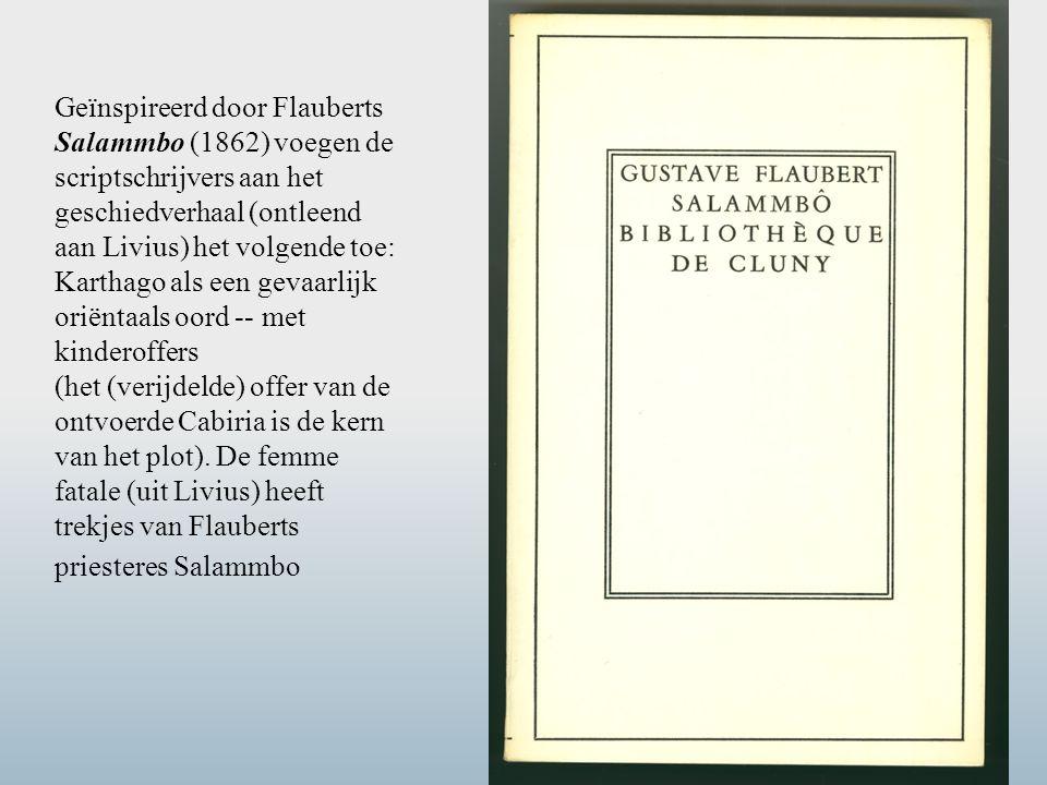 Geïnspireerd door Flauberts Salammbo (1862) voegen de scriptschrijvers aan het geschiedverhaal (ontleend aan Livius) het volgende toe: Karthago als ee