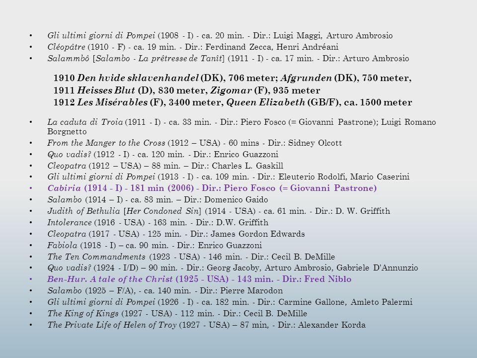 Gli ultimi giorni di Pompei (1908 - I) - ca. 20 min. - Dir.: Luigi Maggi, Arturo Ambrosio Cléopâtre (1910 - F) - ca. 19 min. - Dir.: Ferdinand Zecca,