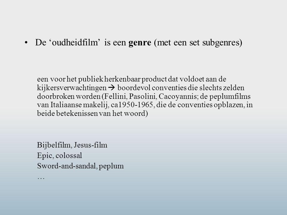 De 'oudheidfilm' is een genre (met een set subgenres) een voor het publiek herkenbaar product dat voldoet aan de kijkersverwachtingen  boordevol conv