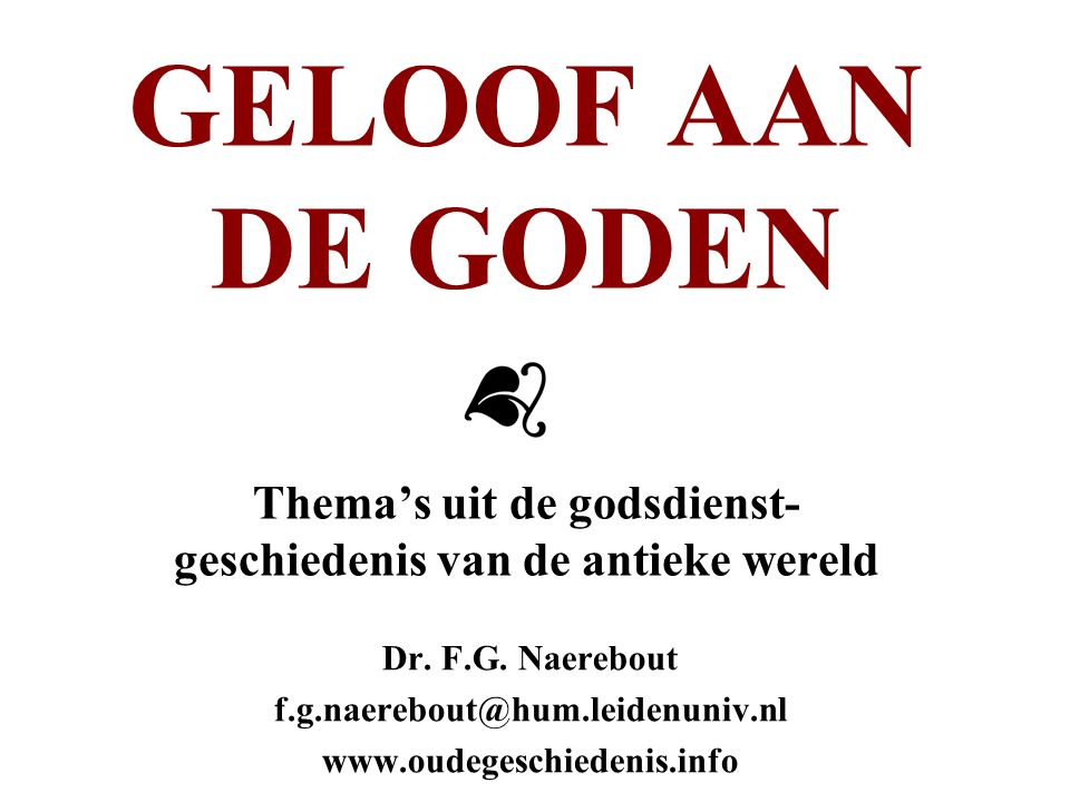 College-thema's 1Inleiding: religie en religies 2Cosmologie: bovennatuurlijke wezens [Deities and demons; Mono- theism and polytheism] 3Cosmologie: mythe [Cosmology: time and history; Myth; Theology, theodicy, philosophy; Myth and sacred narrative] 4'Heilige' tijd en ruimte [Sacred times and spaces] 5(On)reinheid [Pollution, sin and atonement; Sin, pollution and purity] 6Ziekte en dood [Illness and other crises; Death, afterlife and other last things] 7Intermediairs [Religious personnel] 8Tekst(en) [Religion and writing; Sacred texts and canonicity] 9Offer [Sacrifice, offerings, and votives] 10Divinatie [Divination and prophecy] 11Mousikē 12Mysterieculten [Mysteries] 13Magie [Magic] 14Synthese: een religie temidden van de religies van de antieke wereld