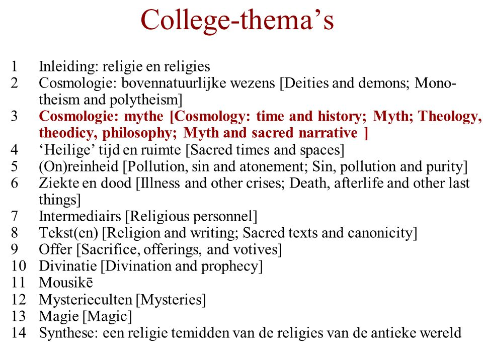 Cosmologie = Het expliciet-maken van een wereldbeeld in woord en beeld = Mythologie & Theologie