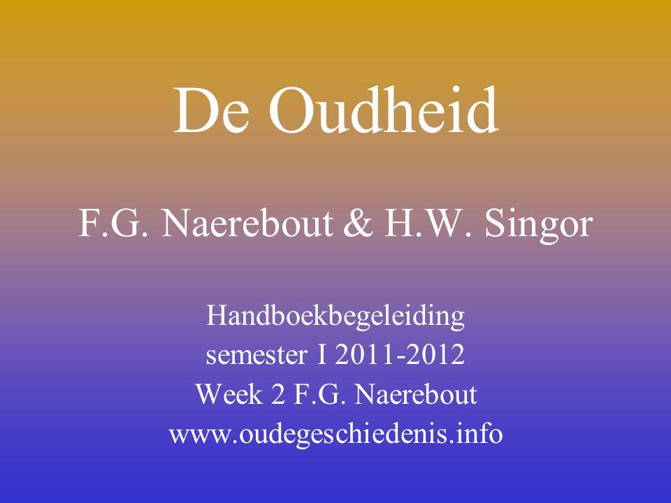 De Oudheid F.G.Naerebout & H.W. Singor Handboekbegeleiding semester I 2011-2012 Week 2 F.G.