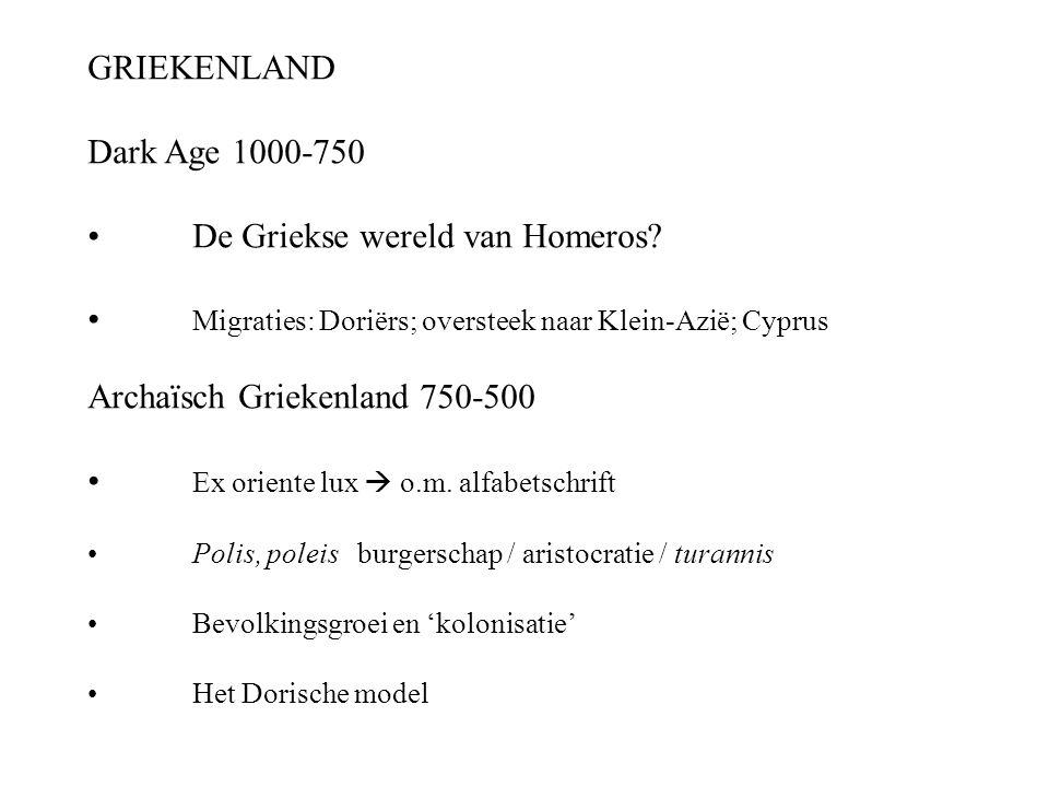 GRIEKENLAND Dark Age 1000-750 De Griekse wereld van Homeros.