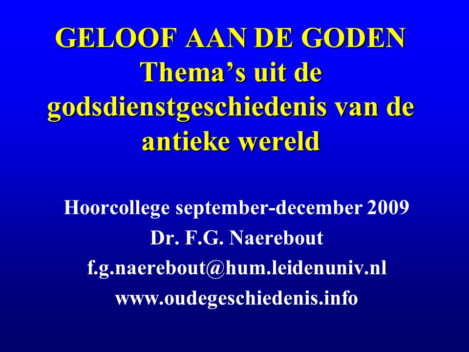 College-thema's 2Bovennatuurlijke wezens [Deities and demons; Monotheism and polytheism] 3 3Cosmologie [Cosmology: time and history; Myth; Theology, theodicy, philosophy; Myth and sacred narrative ] 4'Heilige' tijd en ruimte [Sacred times and spaces] 5Intermediairs [Religious personnel] 6Tekst(en) [Religion and writing; Sacred texts and canonicity] 7Offer [Sacrifice, offerings, and votives] 8Divinatie [Divination and prophecy] 9Onreinheid [Pollution, sin and atonement; Sin, pollution and purity] 10Ziekte en dood [Illness and other crises; Death, afterlife and other last things] 11Mysterieculten [Mysteries] 12Magie [Magic]