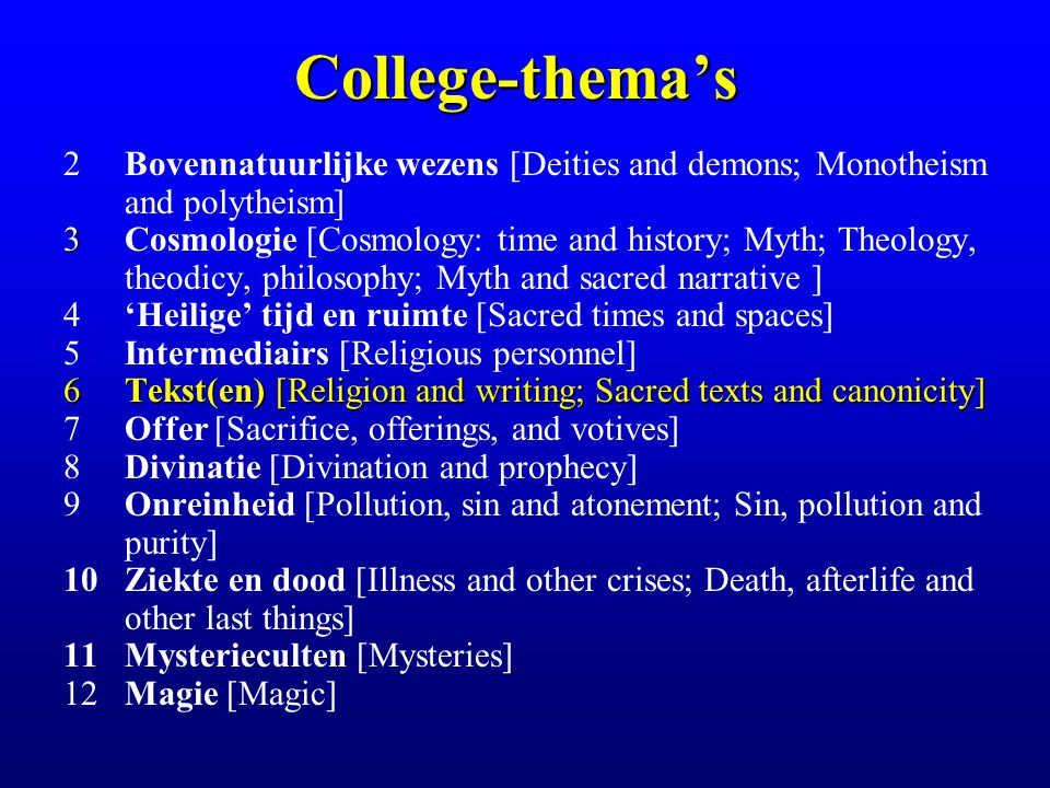 College-thema's 2Bovennatuurlijke wezens [Deities and demons; Monotheism and polytheism] 3 3Cosmologie [Cosmology: time and history; Myth; Theology, t