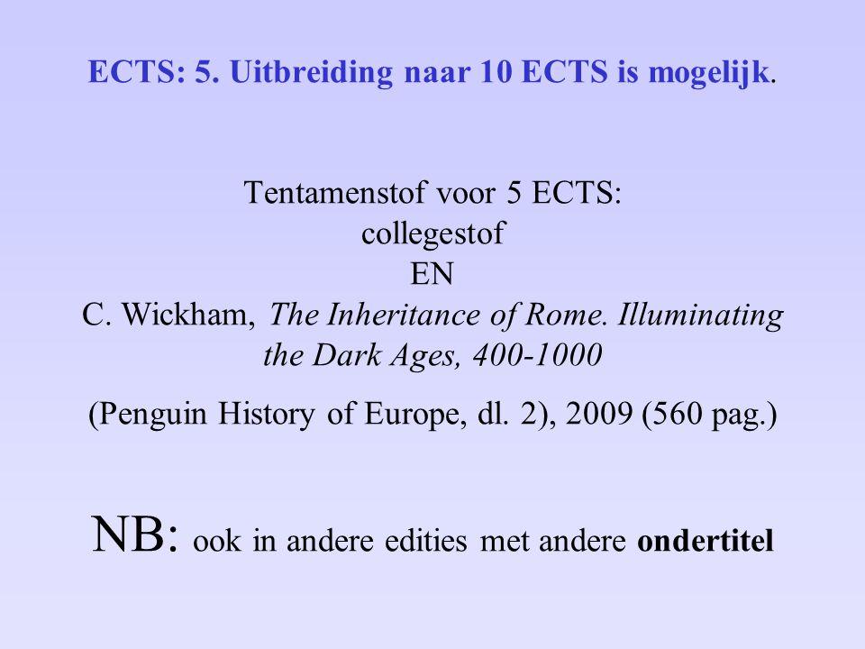 Tentamenstof voor 10 ECTS: zoals voor 5 ECTS PLUS aanvullende literatuur te kiezen uit vijf pakketten die de vijf docenten aanbieden (steeds ca.