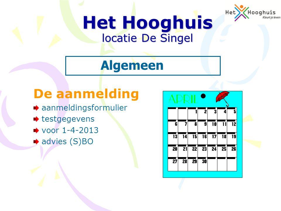De aanmelding aanmeldingsformulier testgegevens voor 1-4-2013 advies (S)BO Het Hooghuis locatie De Singel Algemeen