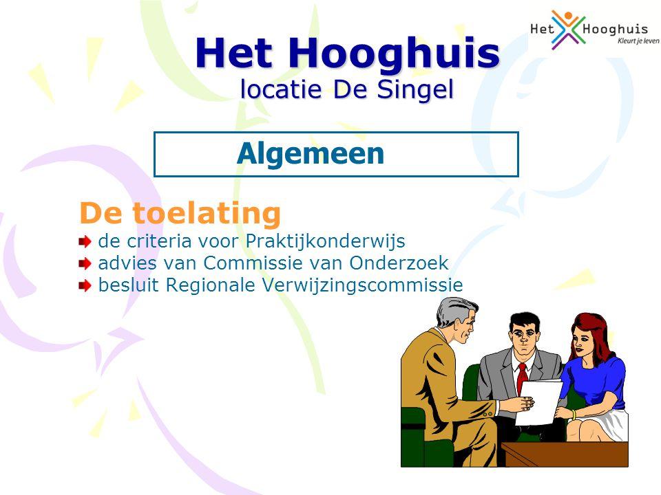 De toelating de criteria voor Praktijkonderwijs advies van Commissie van Onderzoek besluit Regionale Verwijzingscommissie Het Hooghuis locatie De Sing