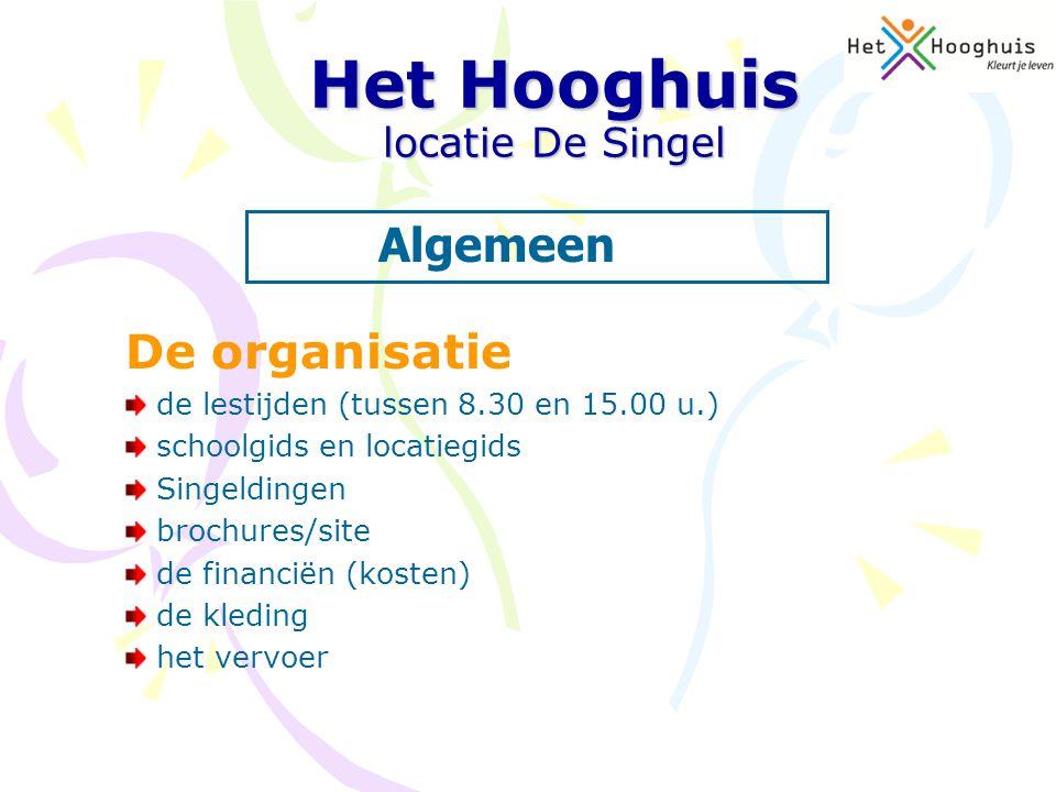De organisatie de lestijden (tussen 8.30 en 15.00 u.) schoolgids en locatiegids Singeldingen brochures/site de financiën (kosten) de kleding het vervo
