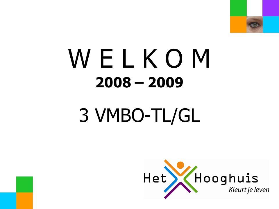 W E L K O M 3 VMBO-TL/GL 2008 – 2009
