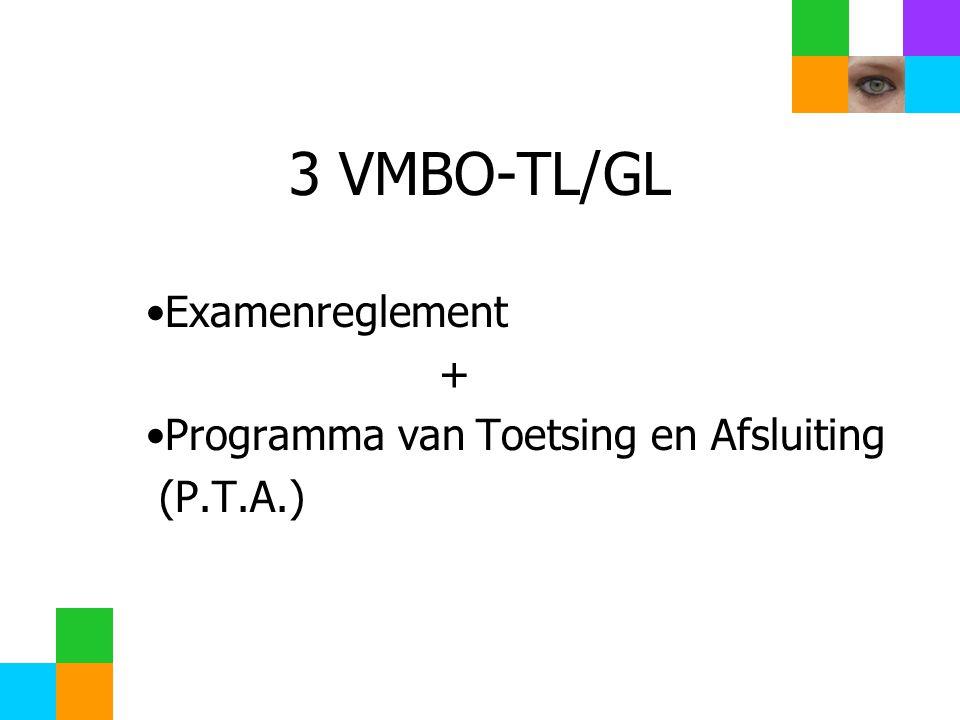3 VMBO-TL/GL Examenreglement + Programma van Toetsing en Afsluiting (P.T.A.)