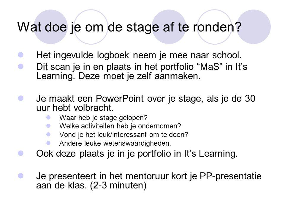 """Wat doe je om de stage af te ronden? Het ingevulde logboek neem je mee naar school. Dit scan je in en plaats in het portfolio """"MaS"""" in It's Learning."""