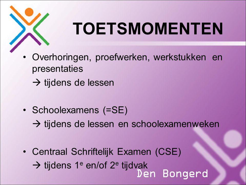 TOETSMOMENTEN Overhoringen, proefwerken, werkstukken en presentaties  tijdens de lessen Schoolexamens (=SE)  tijdens de lessen en schoolexamenweken
