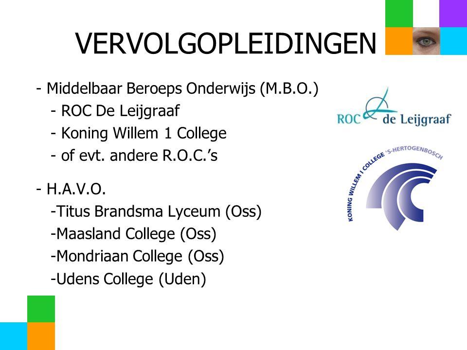 VERVOLGOPLEIDINGEN - Middelbaar Beroeps Onderwijs (M.B.O.) - ROC De Leijgraaf - Koning Willem 1 College - of evt. andere R.O.C.'s - H.A.V.O. -Titus Br