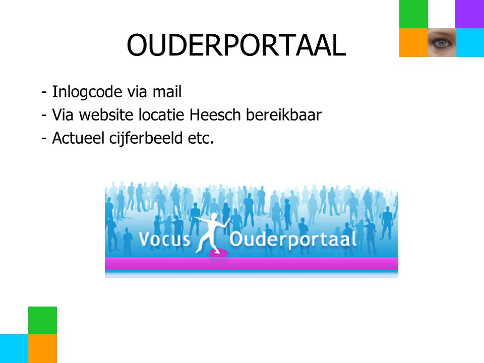 - Inlogcode via mail - Via website locatie Heesch bereikbaar - Actueel cijferbeeld etc. OUDERPORTAAL