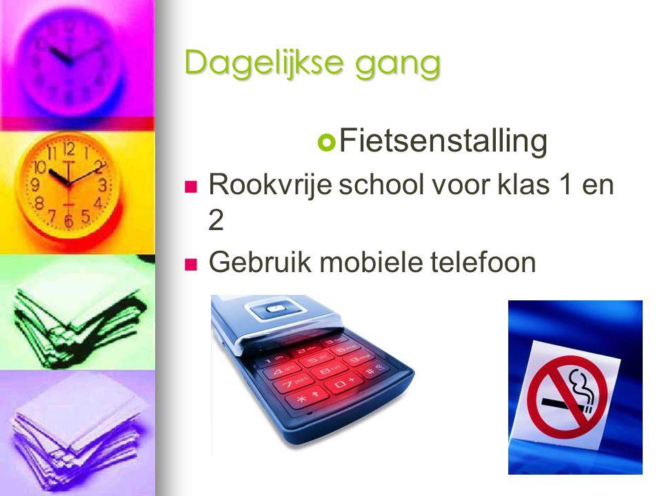 Dagelijkse gang   Fietsenstalling Rookvrije school voor klas 1 en 2 Gebruik mobiele telefoon